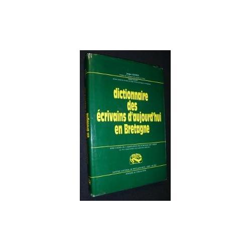 Dictionnaire des écrivains d aujourd hui en Bretagne