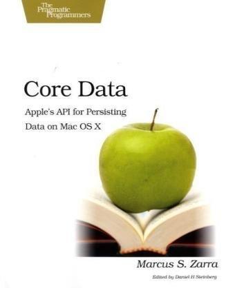 Preisvergleich Produktbild Core Data: Apple's API for Persisting Data Under Mac OS X