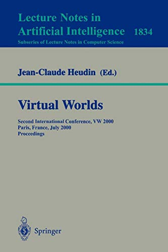 Virtual Worlds: Second International Conference, Vw 2000 Paris, France, July 5-7, 2000 Proceedings (Lecture Notes In Computer Science / Lecture Notes In Artificial Intelligence) Vw Interface