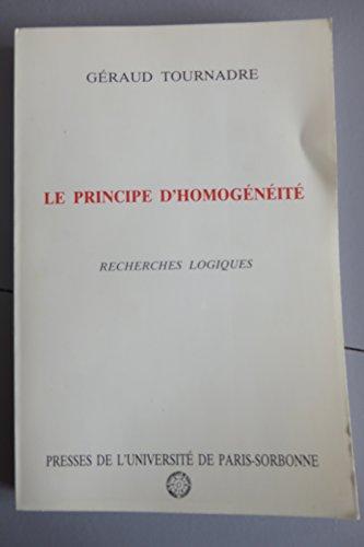 Le principe d'homogénéité. : Recherches logiques par Géraud Tournadre