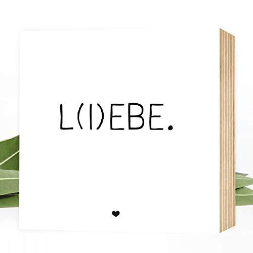 L(I) EBE- einzigartiges Holzbild 15x15x2cm zum Hinstellen/Aufhängen, echter Fotodruck mit Spruch auf Holz - schwarz-weißes Wand-Bild Aufsteller zur Dekoration oder Geschenk - lebe liebe!
