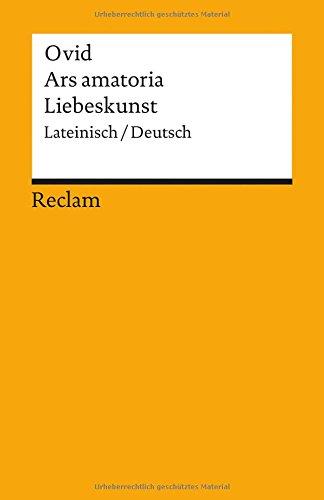 Ars amatoria / Liebeskunst: Lateinisch/Deutsch (Reclams Universal-Bibliothek)