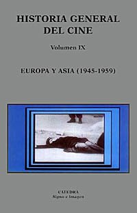 Historia general del cine. Volumen IX: Europa y Asia, 1945-1959 (Signo E Imagen - Historia General Del Cine)