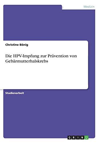 Die HPV-Impfung zur Prävention von Gebärmutterhalskrebs -