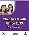 Windows 8 with Office 2013 for Beginners