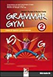 Grammar gym. Per la Scuola media. Con CD Audio: 2
