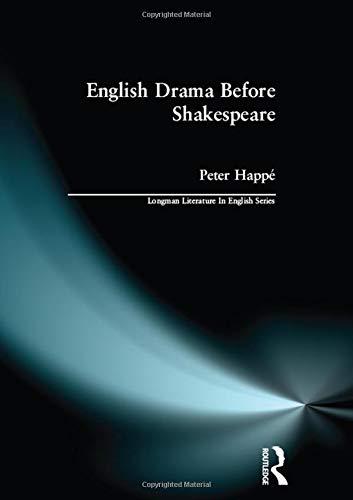 English Drama Before Shakespeare (Longman Literature In English Series)