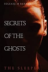 [(Secrets of the Ghosts -The Sleeper)] [By (author) Solease M Barner] published on (April, 2013)