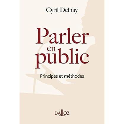 Parler en public. Principes et méthodes