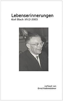 Lebenserinnerungen Karl Blach 1912-2003 (German Edition) by [Rottensteiner, Ernst]