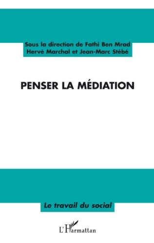Penser la médiation (Le travail du social) par Hervé Marchal
