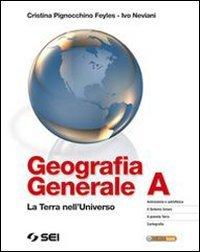 Geografia generale. La terra nell'universo. Vol. A: Astronomia-Astrofisica. Per le Scuole superiori. Con espansione online