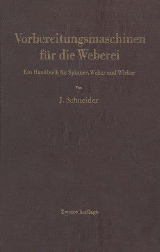 Vorbereitungsmaschinen für die Weberei: Ein Handbuch für Spinner, Weber und Wirker