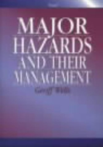 Major Hazards and Their Management by Geoff Wells (Illustrated, 31 May 1997) Hardcover