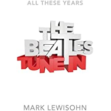 The Beatles - All These Years: Volume One, Tune In. Part Two: 1961 and 1962 (English Edition)