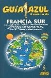 Francia sur - guia azul (Guias Azules)