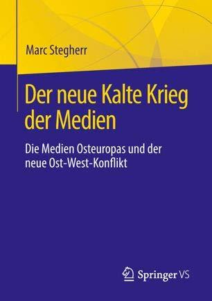 Der neue Kalte Krieg der Medien - Die Medien Osteuropas und der neue Ost-West-Konflikt(E-Book)
