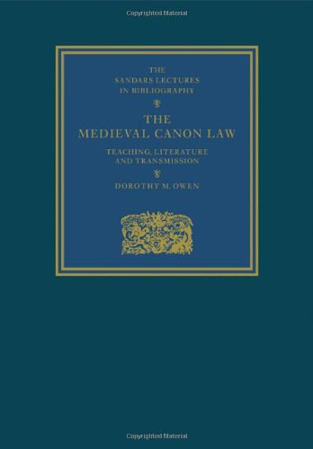 The Medieval Canon Law: Teaching, Literature and Transmission (The Sandars Lectures in Bibliography) (Medieval Canon Law)
