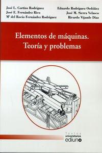 Elementos de máquinas. Teoría y problemas (Textos Universitarios) por José Luis Cortizo Rodríguez