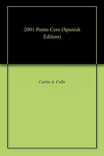2001 Punto Cero por Carlos A. Colla