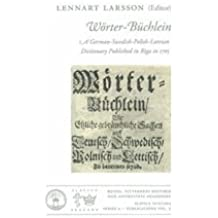 Wörter-Büchlein : A German-Swedish-Polish-Latvian Dictionary Published in Riga in 1705 (Slavica Suecana Series a)