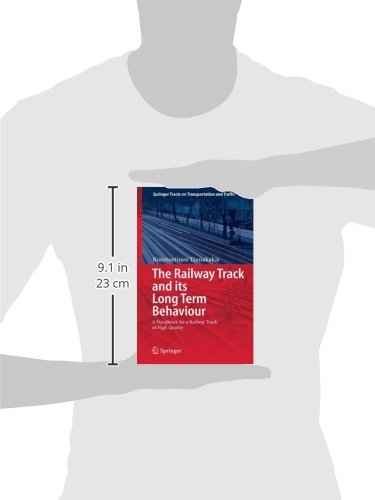 The Railway Track and Its Long Term Behaviour: A Handbook for a Railway Track of High Quality (Springer Tracts on Transportation and Traffic)