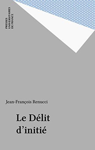 Le Délit d'initié (Que sais-je ? t. 2989) par Jean-François Renucci