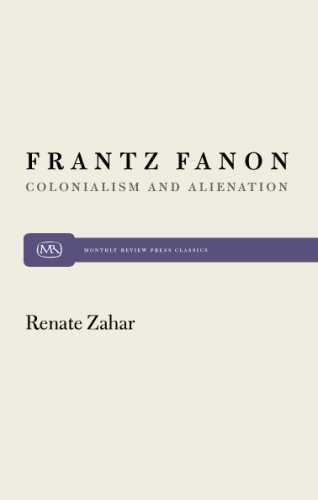 Frantz Fanon: Colonialism and Alienation (Monthly Review Press Classic Titles) by Renate Zahar (1974-01-01)
