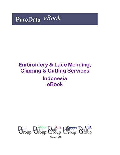 Embroidery & Lace Mending, Clipping & Cutting Services in Indonesia: Market Sales (English Edition)