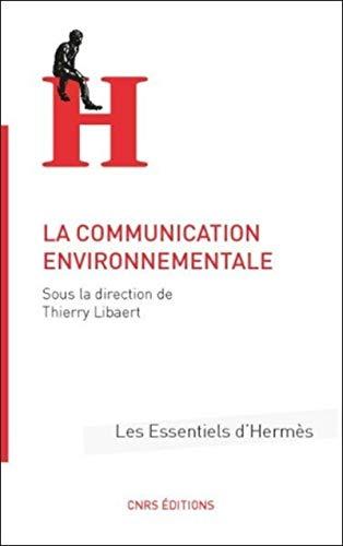 La Communication environnementale par Thierry Libaert