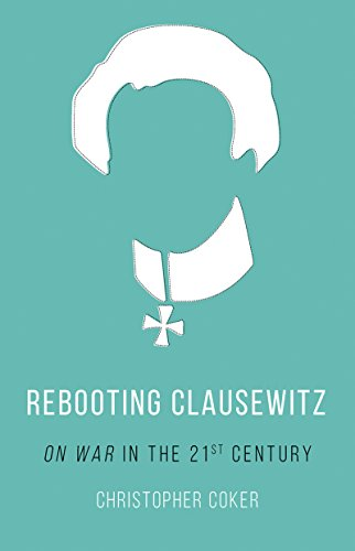 Rebooting Clausewitz: 'On War' in the Twenty-First Century (English Edition)