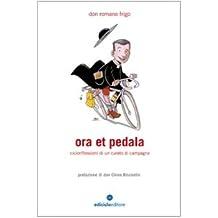 Ora et pedala. Cicloriflessioni di un curato di campagna (Biblioteca del ciclista)