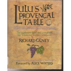Lulu's Provencal Table: The Exuberant Food and Wine from Domaine Tempier Vineyard por Richard Olney