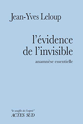 Lévidence de linvisible: Anamnèse essentielle (Le souffle de lesprit)