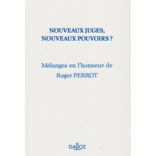 Mélanges en l'honneur de Roger Perrot. Nouveaux juges, nouveaux pouvoirs ?