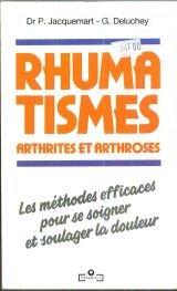 RHUMATISMES. Arthrites et arthroses