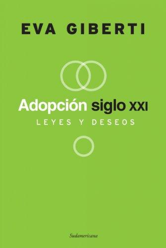 Descargar Libro Adopción siglo 21: Leyes y deseos de EVA GIBERTI