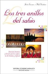 Los tres anillos del sabio: Itinerario histórico y literario por los confines de Al-Andalus y Sefarad (Libros de viajes)