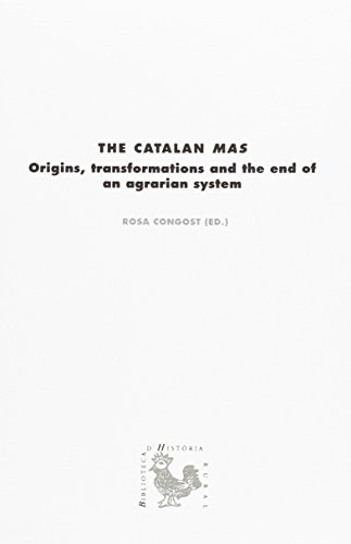 Catalan Mas, The. Origins, Transformations And The End Of An Agrarian System (BHR (Biblioteca d'Història Rural)) por Rosa Congost (Ed.)