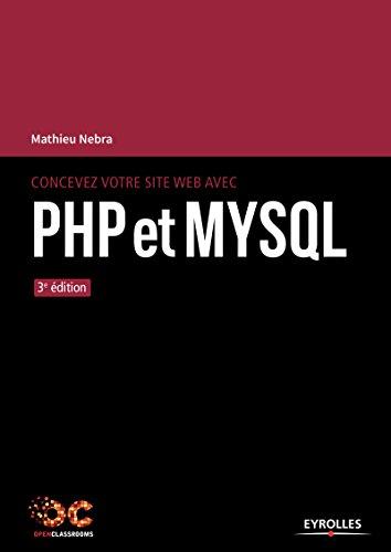 Concevez votre site web avec PHP et MySQL par Mathieu Nebra