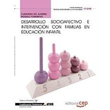 Cuaderno del Alumno Desarrollo socioafectivo e intervención con familias en Educación Infantil. Cualificaciones Profesionales (Fpe Formacion Empleo (cep))