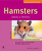 Hamster: Sanos y Felices / Healthy and Happy (Manuales Mascotas En Casa / Pets at Home Manuals) por Monika Lange