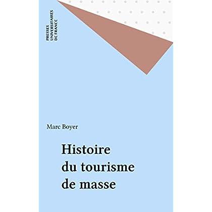 Histoire du tourisme de masse (Que sais-je ? t. 3480)