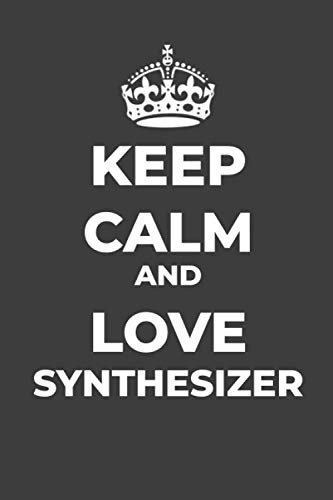 Keep Calm And Love Synthesizer: Composition Journal, Rules, Blank Lined Journal, Diary