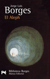El Aleph (El Libro De Bolsillo - Bibliotecas De Autor - Biblioteca Borges) por Jorge Luis Borges