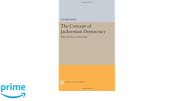 The Concept of Jacksonian Democracy: New York as a Test Case