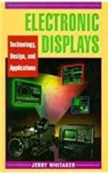 Electronic Displays: Technology, Design and Applications