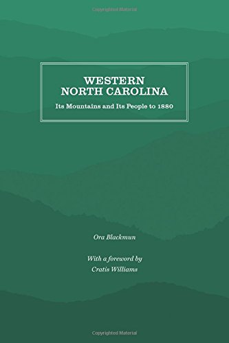 Western North Carolina: Its Mountains and Its People to 1880 (Pack State Nc)