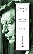 Trabajos de amor dispersos: Conferencias sobre Shakespeare (Letras de Humanidad)