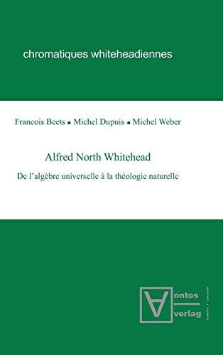 Alfred North Whitehead: De L'algèbre Universelle À La Théologie Naturelle